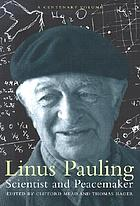 Linus Pauling : scientist and peacemaker