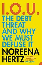 I.O.U. : the debt threat and why we must defuse it