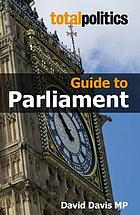 Total politics guide to Parliament