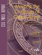 Meeting the challenge of global aging : a report to world leaders from the CSIS Commission on Global Aging