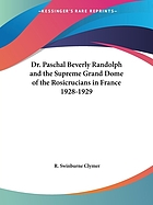 Dr. Paschal Beverly Randolph and the Supreme Grand Dome of the Rosicrucians in France