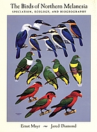 The birds of northern Melanesia : speciation, ecology & biogeography