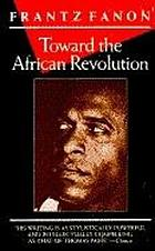 Toward the African revolution : political essays