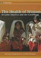 The health of women in Latin America and the Caribbean