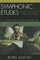 Symphonic etudes : portraits of Russian operas and ballets