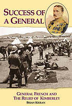 Success of a general : General French and the relief of Kimberley