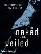 The naked and the veiled : the photographic nudes of Erwin Blumenfeld