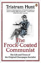 The frock-coated communist : the life and times of the original champagne socialist
