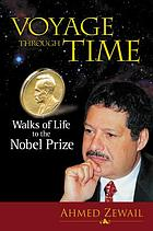 Voyage through time : walks of life to the Nobel Prize