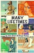 Many lifetimes [by] Denys Kelsey and Joan Grant