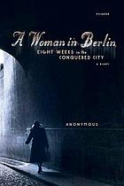 A woman in Berlin : eight weeks in the conquered city : a diary