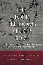 The four freedoms under siege : the clear and present danger from our national security state