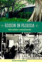 Edison in Florida : the Green Laboratory