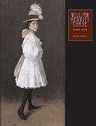 William Merritt Chase : portraits in oil