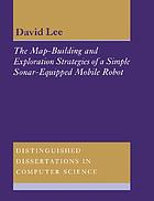 The Map-Building and Exploration Strategies of a Simple Sonar-Equipped Mobile Robot : an Experimental Quantitative Evaluation
