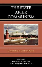 The state after communism : governance in the new Russia