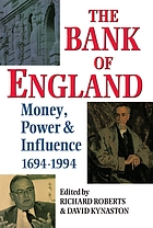The Bank of England : money, power, and influence 1694-1994