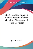The apostolical fathers: a critical account of their genuine writings and of their doctrines