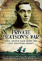 Private Beatson's war : life, death and hope on the Western Front : a diary of the Great War