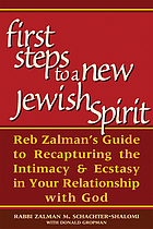 First steps to a new Jewish spirit : Reb Zalman's guide to recapturing intimacy & ecstasy in your relationship with God