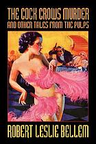 The cock crows murder : and other tales from the pulps