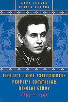 Stalin's loyal executioner : People's Commissar Nikolai Ezhov, 1895-1940