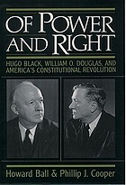Of power and right : Hugo Black, William O. Douglas, and America's constitutional revolution