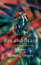 Eye and brain; the psychology of seeing