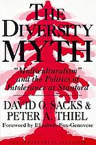"The diversity myth : ""multiculturalism"" and the politics of intolerance at Stanford"