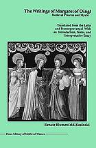 The writings of Margaret of Oingt, medieval prioress and mystic (d. 1310) : translated from the Latin and Francoprovençal, with an introduction, essay and notes