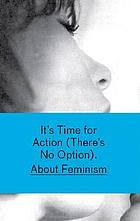 It's Time for Action (There's no option) : about feminism