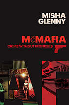 McMafia : crime without frontiers