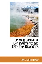Urinary and renal derangements and calculous disorders : hints on diagnosis and treatment