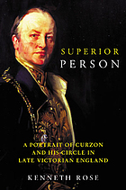Superior person: a portrait of Curzon and his circle in late Victorian England