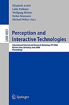 Perception and interactive technologies : International Tutorial and Research Workshop, PIT 2006, Kloster Irsee, Germany, June 19-21, 2006 : proceedings