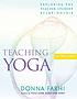 Teaching Yoga : Exploring the Teacher-Student Relationship.