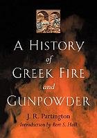 A history of Greek fire and gunpowder