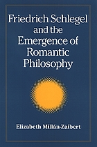 Friedrich Schlegel and the emergence of romantic philosophy