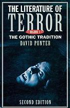 The literature of terror : a history of Gothic fictions from 1765 to the present day