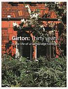 Girton : thirty years in the life of a Cambridge college