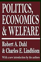 Politics, economics, and welfare: planning and politico-economic systems resolved into basic social processes