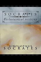 Sōkratous Scholastikou Ekklēsiastikē historia = Socrates' Ecclesiastical history : according to the text of Hussey