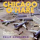 Chicago O'Hare : the world's busiest airport