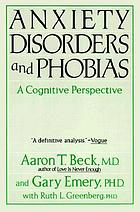 Anxiety disorders and phobias : a cognitive perspective