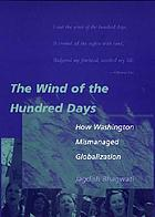 The wind of the hundred days : how Washington mismanaged globalization