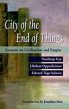 City of the end of things : lectures on civilization and empire