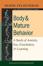 Body and mature behaviour; a study of anxiety, sex, gravitation & learning