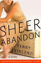Sheer abandon : a novel