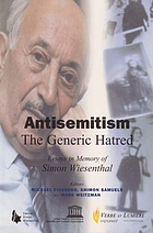 Antisemitism : the generic hatred : essays in memory of Simon Wiesenthal