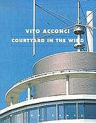 Vito Acconci : courtyard in the wind : exhibition of models
